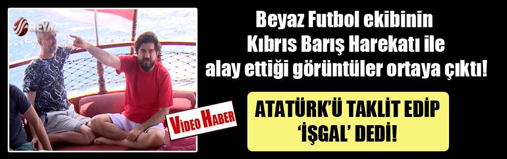 Beyaz Futbol ekibinin Kıbrıs Barış Harekatı ile alay ettiği görüntüler ortaya çıktı!