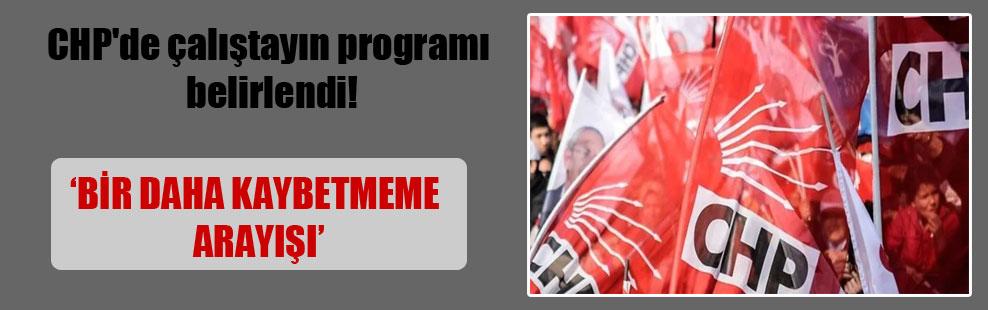 CHP'de çalıştayın programı belirlendi!