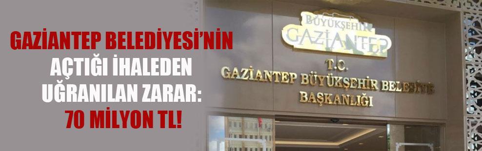 Gaziantep Belediyesi'nin açtığı ihaleden uğranılan zarar: 70 Milyon TL!