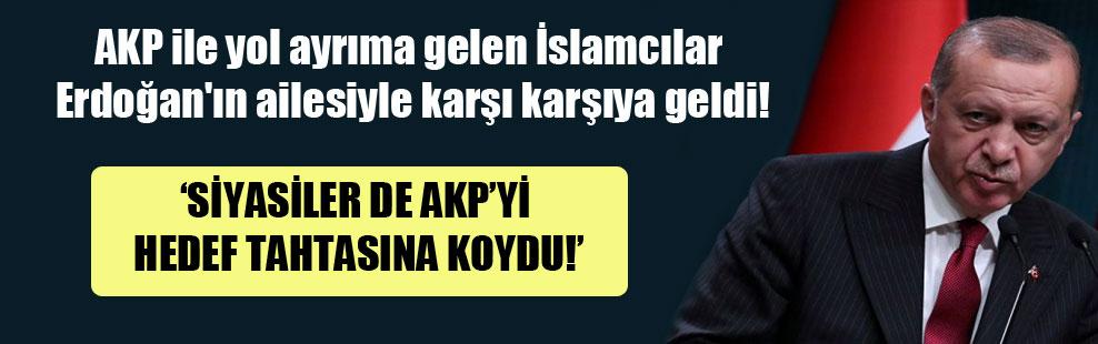AKP ile yol ayrıma gelen İslamcılar Erdoğan'ın ailesiyle karşı karşıya geldi!