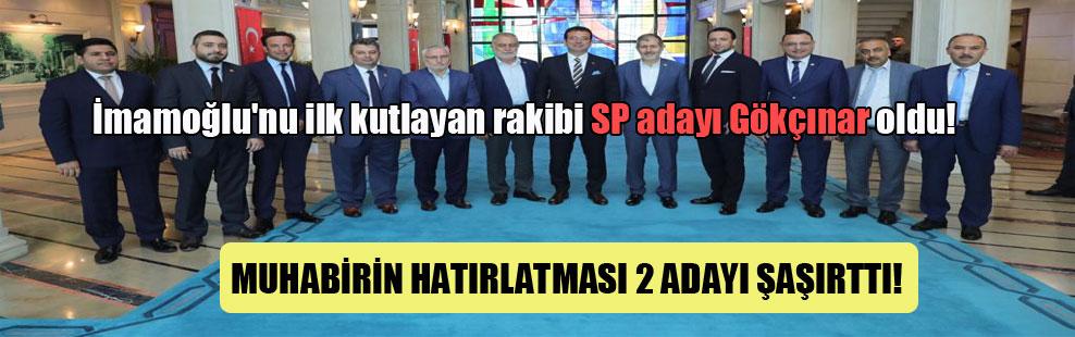İmamoğlu'nu ilk kutlayan rakibi SP adayı Gökçınar oldu!