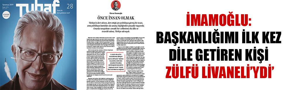 İmamoğlu: Başkanlığımı ilk kez dile getiren kişi Zülfü Livaneli'ydi!