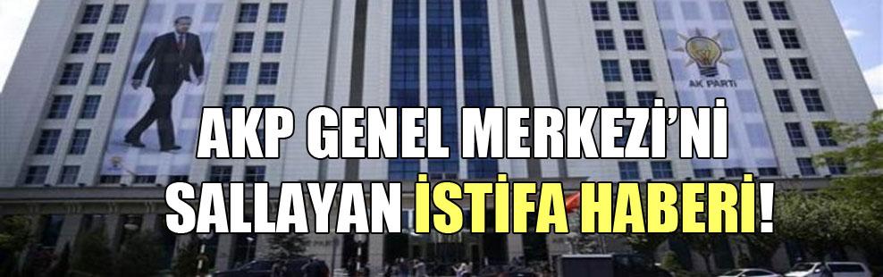 AKP Genel Merkezi'ni sallayan istifa haberi!