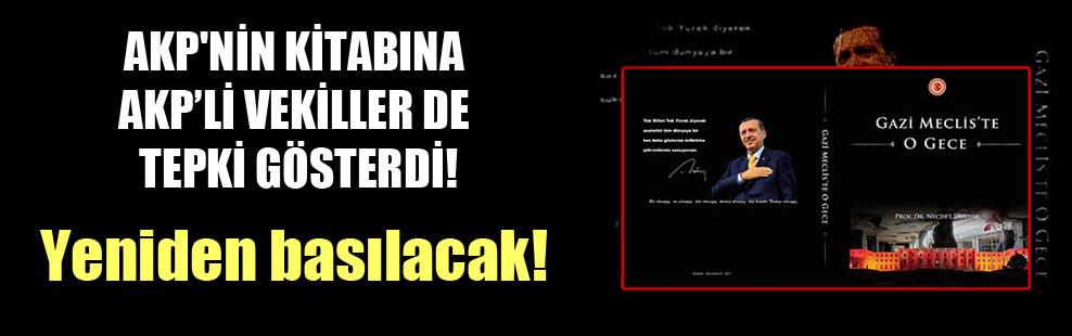 AKP'nin kitabına AKP'li vekiller de tepki gösterdi! Yeniden basılacak!