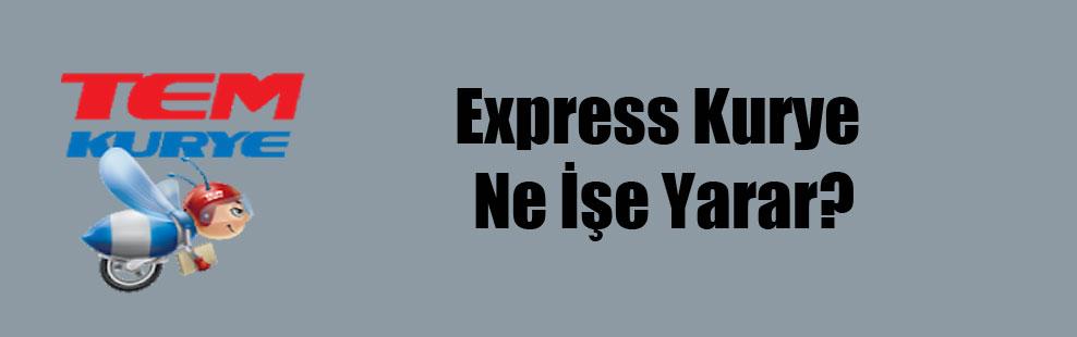 Express Kurye Ne İşe Yarar?
