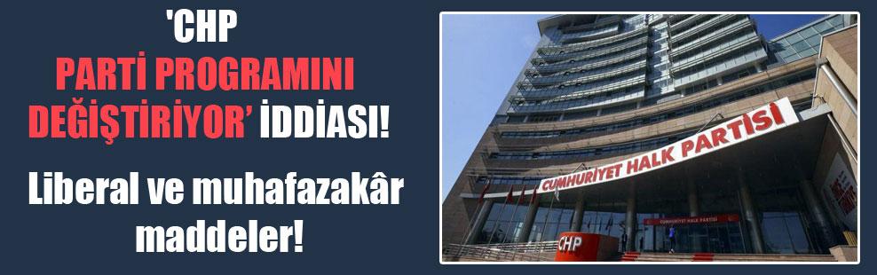 'CHP parti programını değiştiriyor' iddiası!