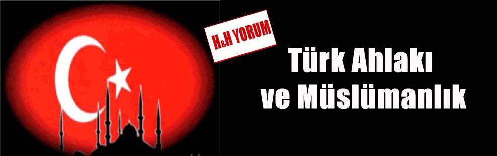 Türk Ahlakı ve Müslümanlık
