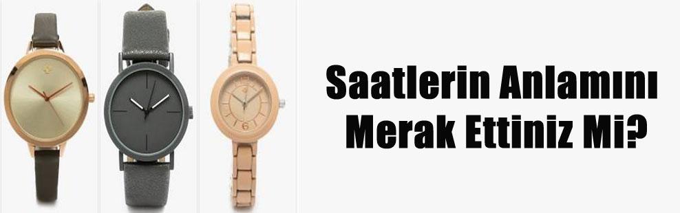 Saatlerin Anlamını Merak Ettiniz Mi?