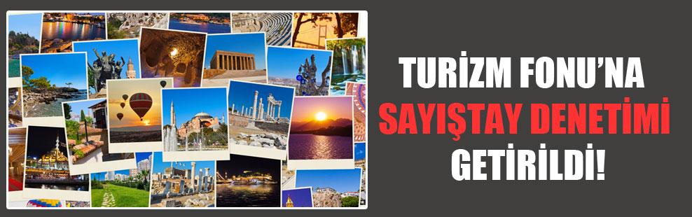 Turizm Fonu'na Sayıştay denetimi getirildi!