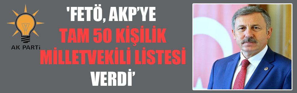 'FETÖ, AKP'ye tam 50 kişilik milletvekili listesi verdi'
