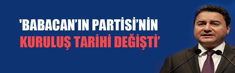 'Babacan'ın partisinin kuruluş tarihi değişti'