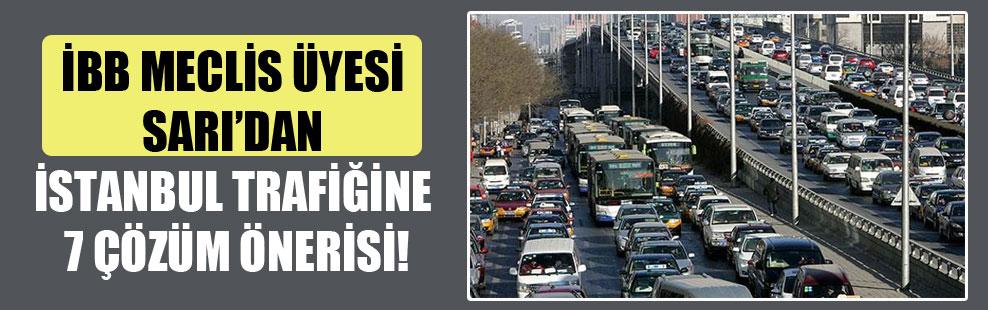 İBB Meclis üyesi Sarı'dan İstanbul trafiğine 7 çözüm önerisi!