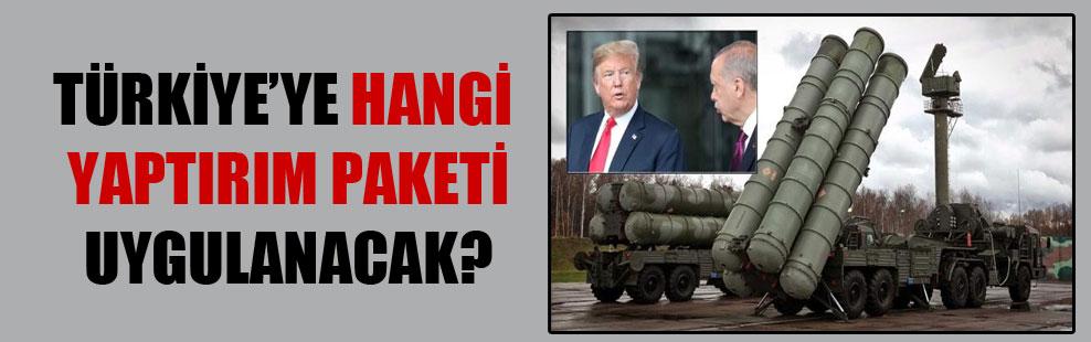 Türkiye'ye hangi yaptırım paketi uygulanacak?