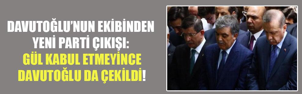 Davutoğlu'nun ekibinden yeni parti çıkışı: Gül kabul etmeyince Davutoğlu da çekildi!