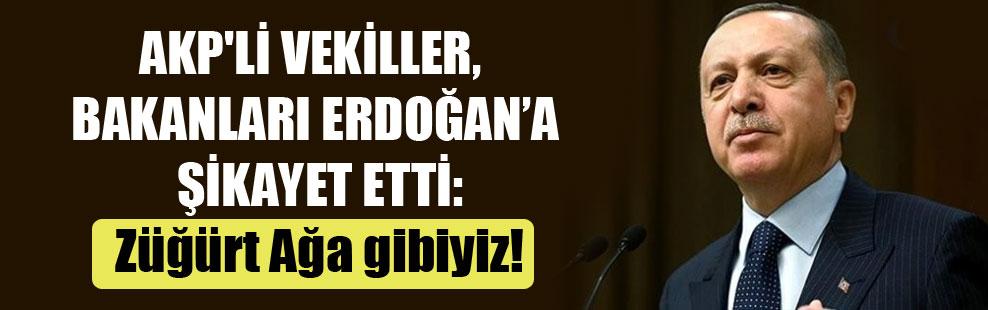AKP'li vekiller, bakanları Erdoğan'a şikayet etti: Züğürt Ağa gibiyiz!