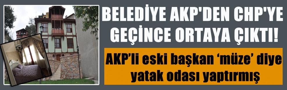 BELEDİYE AKP'DEN CHP'YE GEÇİNCE ORTAYA ÇIKTI! AKP'li eski başkan 'müze' diye yatak odası yaptırmış