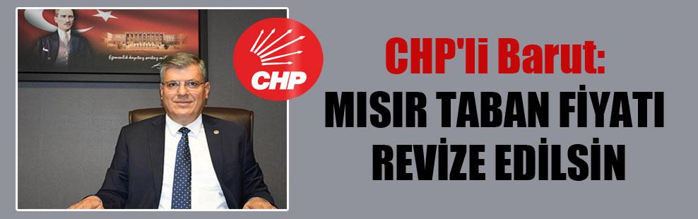 CHP'li Barut: Mısır taban fiyatı revize edilsin