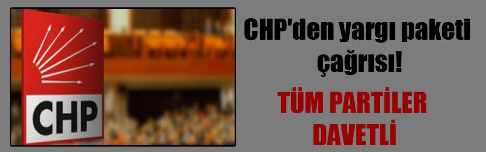 CHP'den yargı paketi çağrısı!