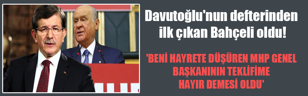 Davutoğlu'nun defterinden ilk çıkan Bahçeli oldu!