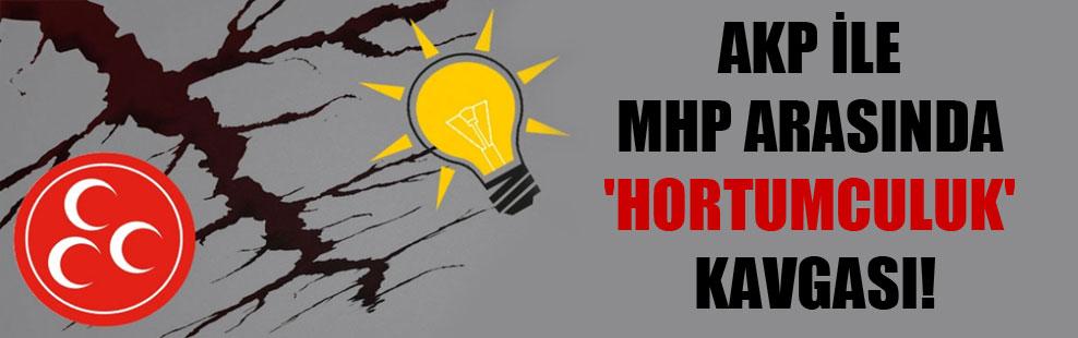 AKP ile MHP arasında 'hortumculuk' kavgası!