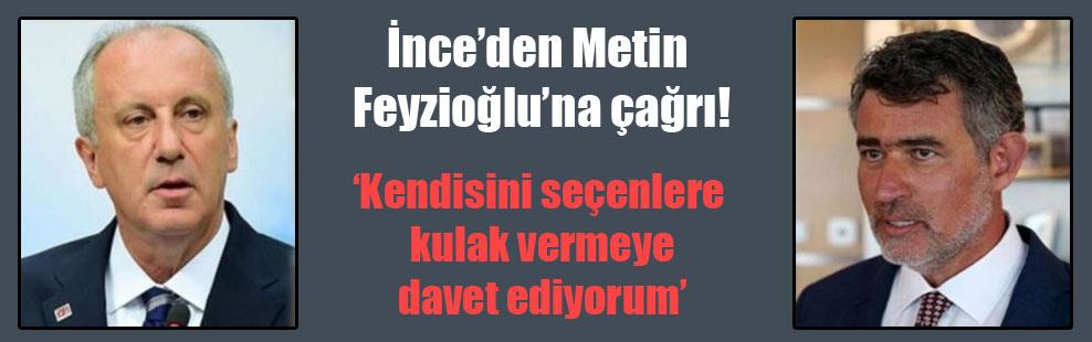 İnce'den Metin Feyzioğlu'na çağrı!