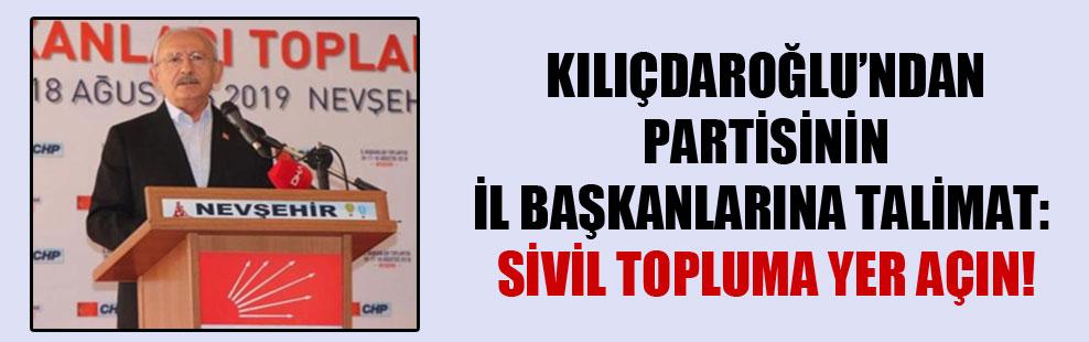 Kılıçdaroğlu'ndan partisinin il başkanlarına talimat: Sivil topluma yer açın!