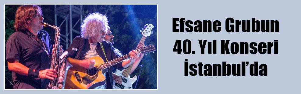 Efsane Grubun 40. Yıl Konseri İstanbul'da