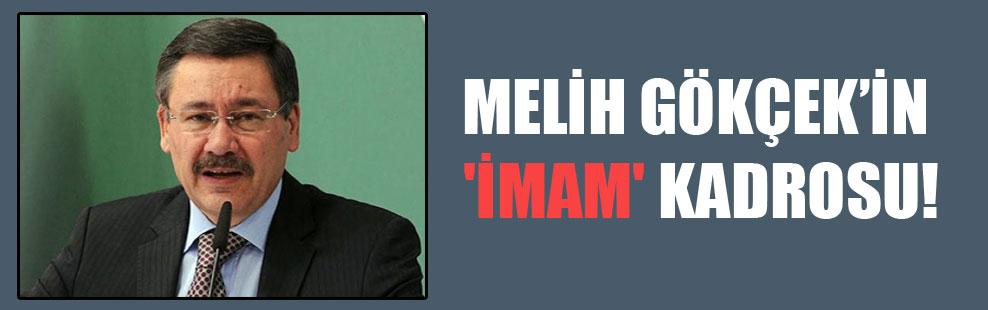 Melih Gökçek'in 'imam' kadrosu!