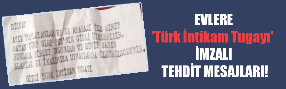 Evlere 'Türk İntikam Tugayı' imzalı tehdit mesajları!