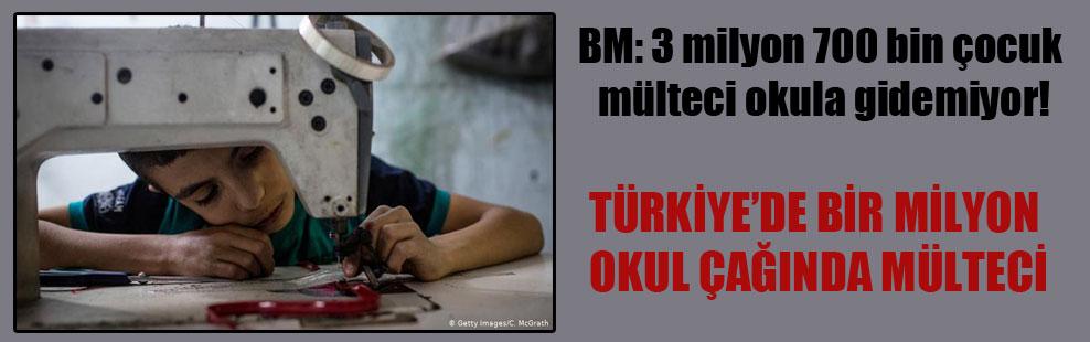 BM: 3 milyon 700 bin çocuk mülteci okula gidemiyor!