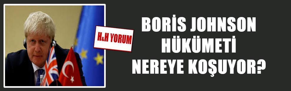 Boris Johnson hükümeti nereye koşuyor?
