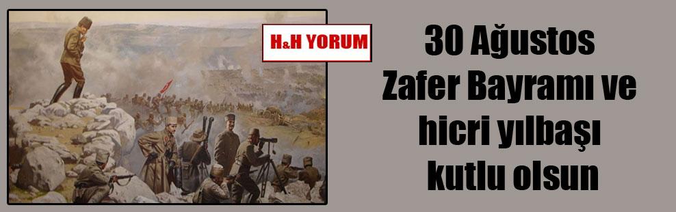 30 Ağustos Zafer Bayramı ve hicri yılbaşı kutlu olsun