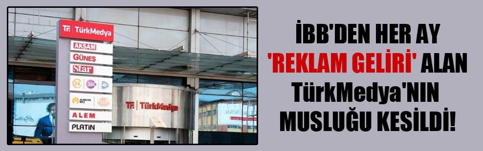 İBB'den her ay 'reklam geliri' alan TürkMedya'nın musluğu kesildi!