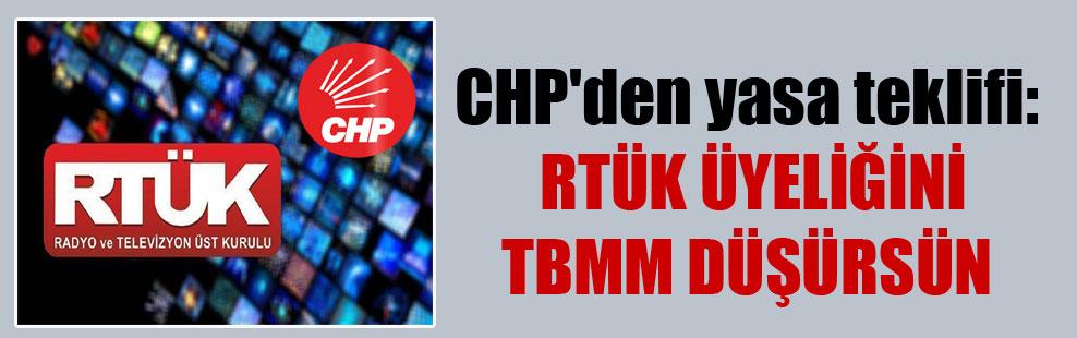 CHP'den yasa teklifi: RTÜK üyeliğini TBMM düşürsün