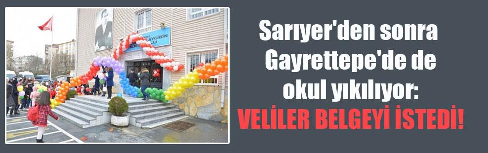 Sarıyer'den sonra Gayrettepe'de de okul yıkılıyor: Veliler belgeyi istedi!