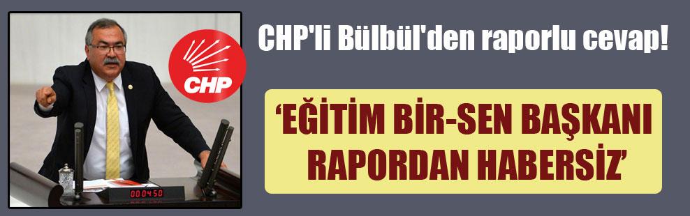 CHP'li Bülbül'den raporlu cevap!