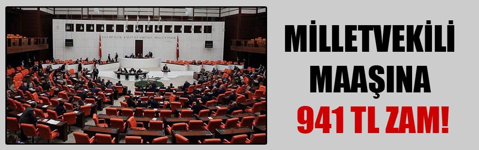 Milletvekili maaşına 941 TL zam!