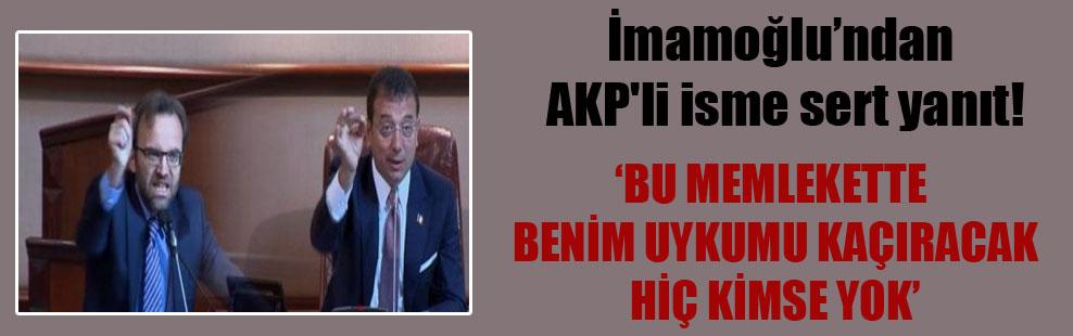 İmamoğlu'ndan AKP'li isme sert yanıt!