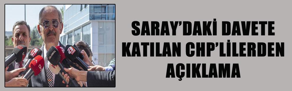 SARAY'DAKİ DAVETE KATILAN CHP'LİLERDEN AÇIKLAMA
