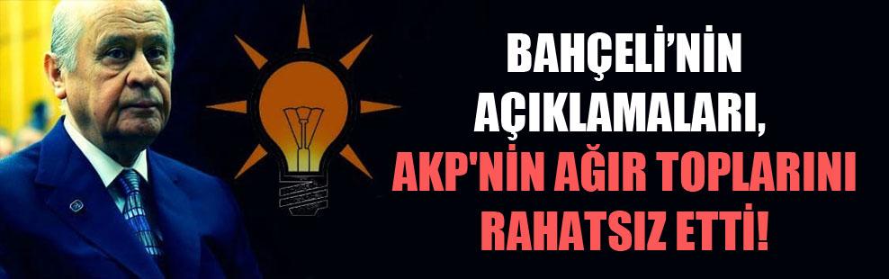Bahçeli'nin açıklamaları, AKP'nin ağır toplarını rahatsız etti!