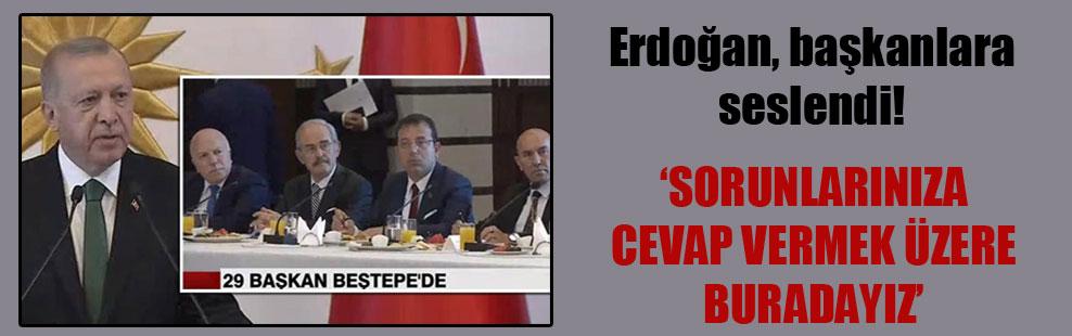 Erdoğan, başkanlara seslendi!