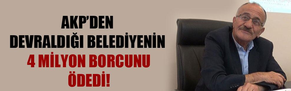 AKP'den devraldığı belediyenin 4 milyon borcunu ödedi!