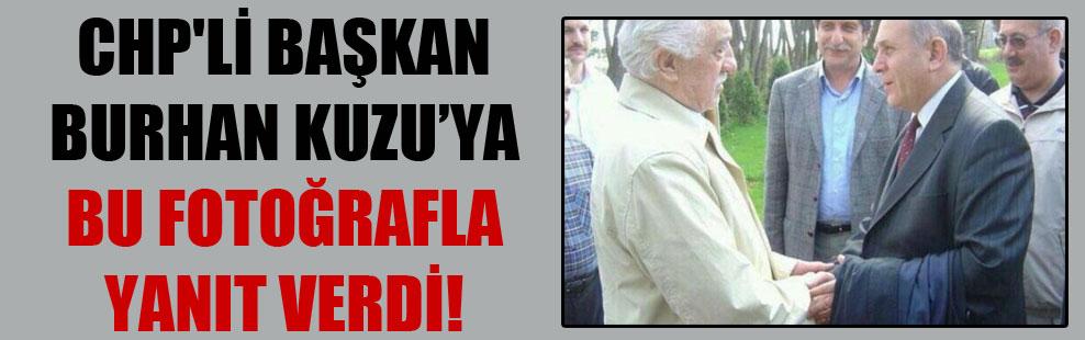 CHP'li Başkan Burhan Kuzu'ya bu fotoğrafla yanıt verdi!