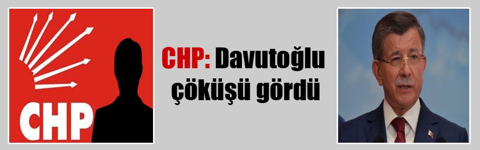 CHP: Davutoğlu çöküşü gördü
