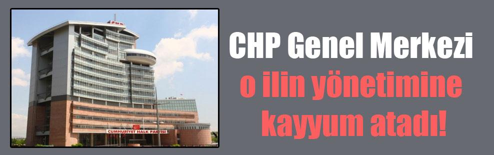 CHP Genel Merkezi o ilin yönetimine kayyum atadı!