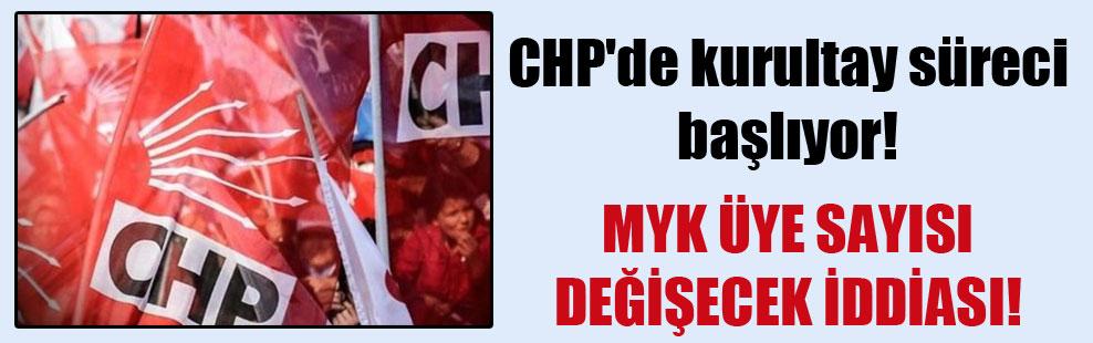 CHP'de kurultay süreci başlıyor! MYK üye sayısı değişecek iddiası!