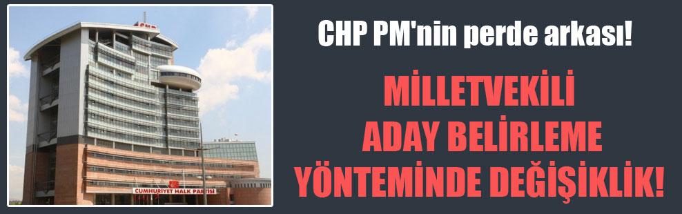 CHP PM'nin perde arkası! Milletvekili aday belirleme yönteminde değişiklik!