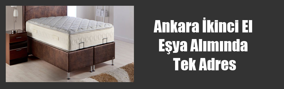 Ankara İkinci El Eşya Alımında Tek Adres