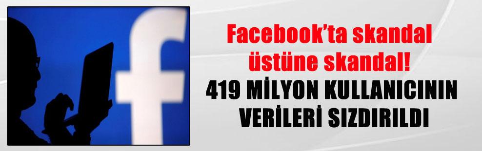 Facebook'ta skandal üstüne skandal! 419 MİLYON KULLANICININ VERİLERİ SIZDIRILDI