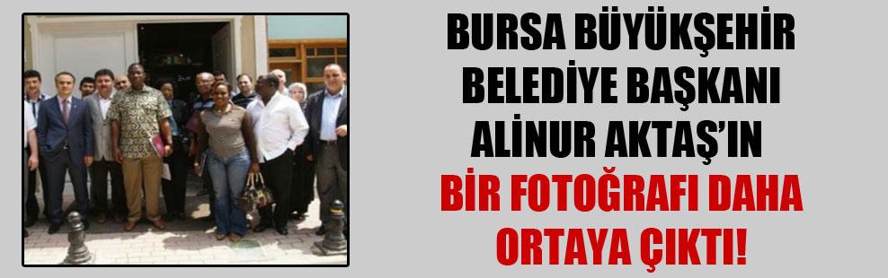 Bursa Büyükşehir Belediye Başkanı Alinur Aktaş'ın bir fotoğrafı daha ortaya çıktı!